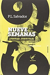 Nueve semanas (justas-justitas) par Salvador Pérez López (P.L. Salvador)