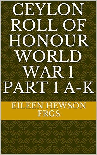 CEYLON ROLL OF HONOUR WORLD WAR 1 Part 1 A-K (English Edition ...
