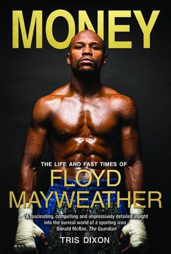 Money: The Life and Fast Times of Floyd Mayweather Jr