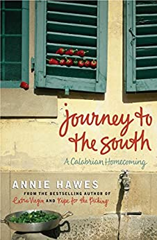 Journey to the South: A Calabrian Homecoming by [Hawes, Annie]