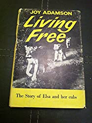 Living Free - The Story of Elsa and Her Cubs