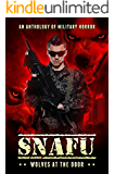 SNAFU: Wolves at the Door: An Anthology of Military Horror