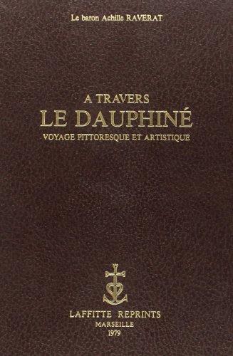 A travers le Dauphiné : voyage pitoresque et artistique