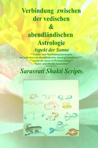 Verbindung zwischen der abendlaendischen und vedischen Astrologie black&white: Aspekt der Sonne black and white edition (Sarasvati Shakti Scripts,...