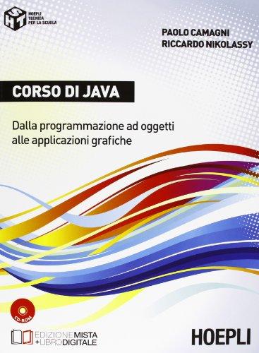 Corso di Java. Dalla programmazione ad oggetti alle applicazioni grafiche. Con e-book. Con espansione online. Per gli Ist. tecnici commerciali