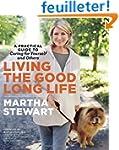 Living the Good Long Life: A Practica...