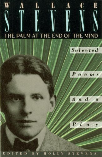 The Palm at the End of the Mind: Selected Poems and a Play (English Edition)