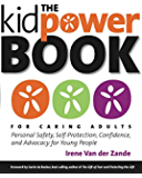 The Kidpower Book for Caring Adults: Personal Safety, Self-Protection, Confidence, and Advocacy for Young People (English Edition)