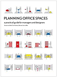 Planning Office Spaces: A Practical Guide for Managers and Designers
