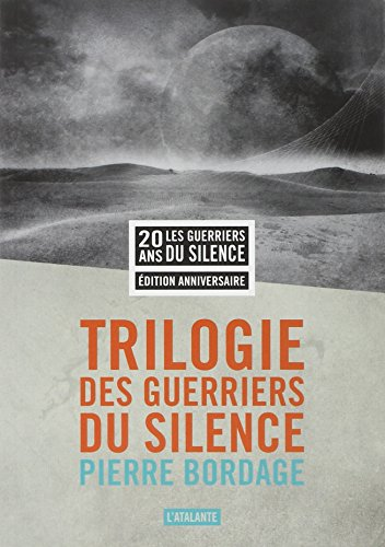 La trilogie des guerriers du silence : Les guerriers du silence ; Terra Mater ; La citadelle Hyponéros & Le pacte en préambule par Pierre Bordage