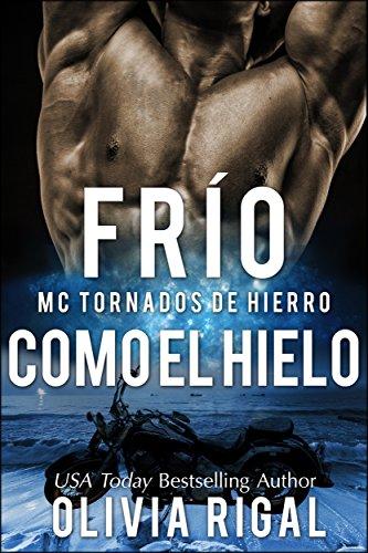 FRIO COMO EL HIELO - MC Tornados de Hierro n°1 por Olivia Rigal