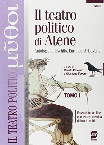 Il teatro politico di Atene. Antologia da Eschilo, Euripide, Aristofane. Con e-book. Con espansione online. Per le Scuole superiori