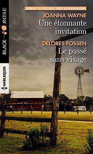 Une étonnante invitation - Le passé sans visage (le secret des Kavanaugh t. 4) par Joanna Wayne, Delores Fossen
