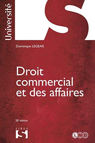Droit commercial et des affaires - 20e éd.: Université