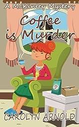 Coffee is Murder: Volume 9 (McKinley Mysteries) by Carolyn Arnold (2015-05-27)