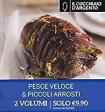 Il Cucchiaio d'Argento: Idee in Cucina- Pesce Veloce & Piccoli Arrosti