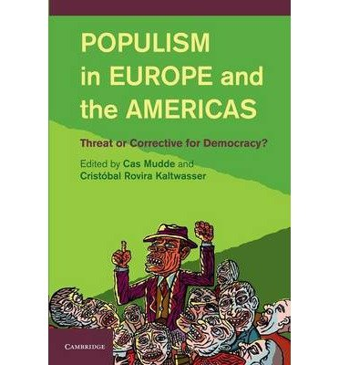 [(Populism in Europe and the Americas: Threat or Corrective for Democracy?)] [Author: Cas Mudde] published on (December, 2013)