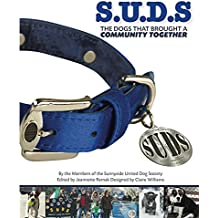 S.U.D.S The Dogs that brought a Community together
