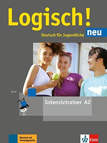 Logisch! neu A2. Intensivtrainer: Deutsch für Jugendliche