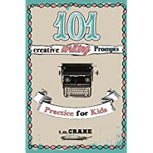 101 Writing Prompts: Practice for Kids! (English Edition)