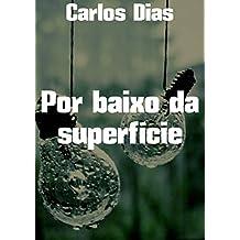 Por baixo da superfície (Portuguese Edition)