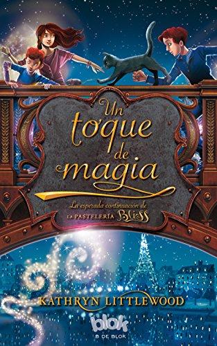 Un toque de magia (Trilogía Bliss 2) (ESCRITURA DESATADA)