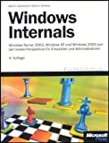 Microsoft Windows Internals, vierte Auflage: Microsoft Windows Server 2003, Windows XP und Windows 2000
