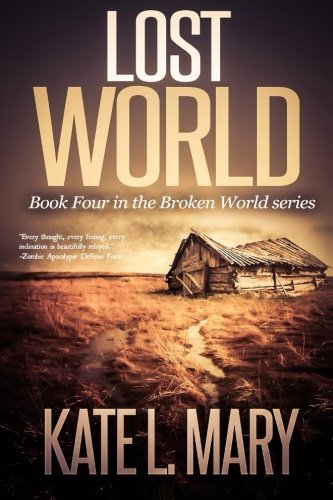 Lost World (Broken World) (Volume 4) by Kate L. Mary (2015-04-20)