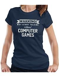 Warning May Start Talking About Computer Games Women's T-Shirt