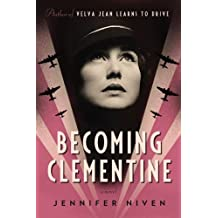 Becoming Clementine: A Novel by Jennifer Niven (2012-09-25)