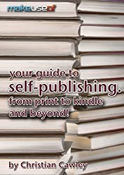 Your Guide To Self-Publishing. From Print To Kindle And Beyond.
