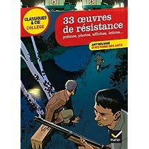 33 oeuvres de résistance: poèmes, photos, affiches, lettres ...
