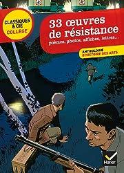 33 oeuvres de résistance: anthologie d'histoire des arts