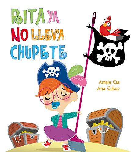 Rita Ya No Lleva Chupete / No More Pacifier for Rita por Amaia Cia Abascal