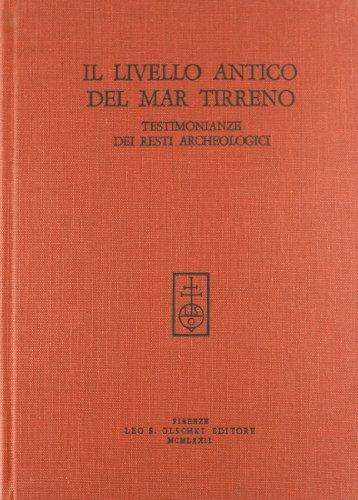 Il livello antico del Mar Tirreno. Testimonianze dei resti archeologici