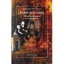Paris macabre : Histoires étranges & merveilleuses
