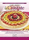 eBook Gratis da Scaricare Le Crostate Guida Pratica In cucina con passione (PDF,EPUB,MOBI) Online Italiano