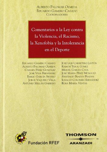 Comentarios a la Ley contra la violencia, el racismo, la xenofobia y la intolerancia en el deporte (Gran Tratado)
