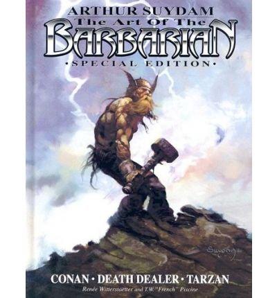 The Art of the Barbarian: Conan, Tarzan, Death Dealer (Hardback) - Common