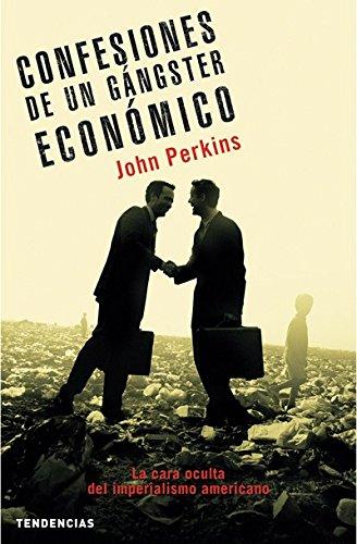 Confesiones de un gángster económico (Tendencias) por John Perkins