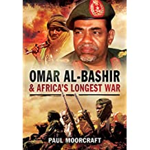 Omar al-Bashir and Africa's Longest War (Pen & Sword Military)