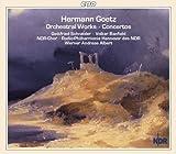 Hermann Goetz: Orchestral Works; Concertos