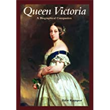 Queen Victoria: A Biographical Companion (Biographical Companions)