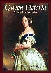 Queen Victoria: A Biographical Companion (Biographical Companions)