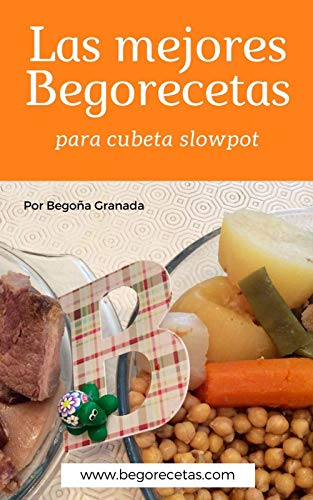 Las mejores Begorecetas para cubeta slowpot: Recetas a fuego lento con ollas programables y cubeta slowpot