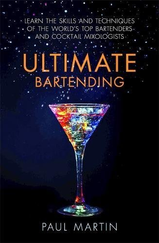 ultimate-bartending-learn-the-skills-and-techniques-of-the-worlds-top-bartenders-and-cocktail-mixolo