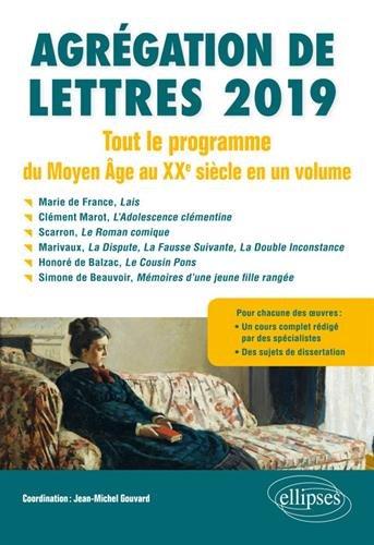 Agrégation de Lettres 2019. Tout le programme du Moyen Âge au XXe siècle en un volume