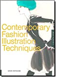 Contemporary Fashion Illustration Techniques by Naoki Watanabe (2009-06-01)