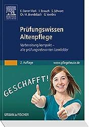 Prüfungswissen Altenpflege: Vorbereitung kompakt - alle prüfungsrelevanten Lernfelder