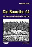 Die Baureihe 94: Die preußischen Tenderloks T 16 und T 16.1 - Hansjürgen Wenzel